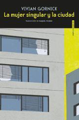 La mujer singular y la ciudad - Gornick, Vivian