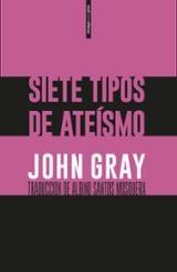 Siete tipos de ateísmo - Gray, John