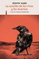 La canción de los vivos y los muertos - Ward, Jesmyn