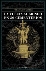 La vuelta al mundo en 80 cementerios - Gómez Hernández, Fernando