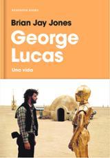 George Lucas. Una vida - Jay Jones, Brian