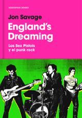 England´s Dreaming: Los Sex Pistols y el punk rock