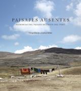 Paisajes ausentes. Memorias del pasado reciente del Perú