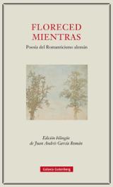 Floreced mientras: Poesía del Romanticismo alemán - AAVV