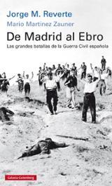 De Madrid al Ebro - Reverte, Jorge M.