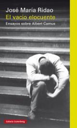 El vacío elocuente: Ensayos sobre Albert Camus