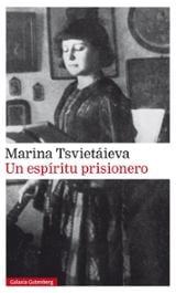 Un espíritu prisionero - Tsvietáieva, Marina