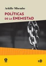 Políticas de la enemistad - Mbembe, Achille