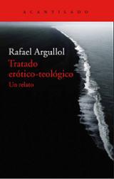 Tratado erótico-teológico - Argullol, Rafael