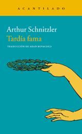 Tardía fama - Schnitzler, Arthur
