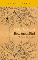 Boy snow bird. Fábula de tres mujeres - Oyeyemi, Helen