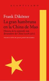 La gran hambruna en la China de Mao - Dikotter, Frank