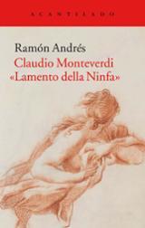 Claudio Monteverdi: Lamento della Ninfa - Andrés, Ramón