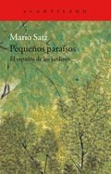 Pequeños paraísos. El espíritu de los jardines - Satz Tetelbaum, Mario