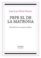Pepe el de La Matrona - Ortiz Nuevo, Jose Luis