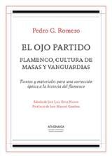 El ojo partido: Flamenco, cultura de masas y vanguardias - Romero, Pedro G.