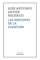 Las imágenes de la aventura - Antón Pacheco, José Antonio