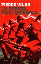 La Guerra Civil Española - Vilar, Pierre
