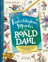 Los fantastibulosos mundos de Roald Dahl