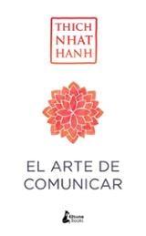 El arte de comunicar - Nhat Hanh, Thich