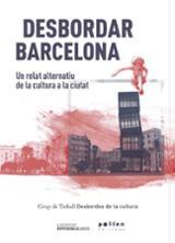 Desbordar Barcelona - Grup de Treball Desbordes de la Cultura