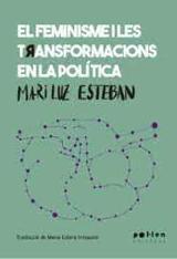 El feminisme i les transformacions de la política - Esteban, Mari Luz