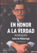 En honor a la verdad. Autobiografía de Iulen de Madariaga - Madariaga, Iulen de
