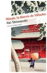 Hôzuki: la librería de Mitsuko - Shimazaki, Aki