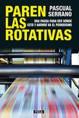 Paren las rotativas - Serrano, Pascual