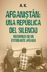Afganistán: una república del silencio - A. K.