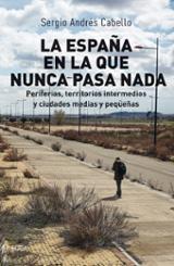 La España en la que nunca pasa nada - Andrés Cabello, Sergio