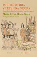 Imperiofobia y leyenda negra - Roca Barea, María Elvira