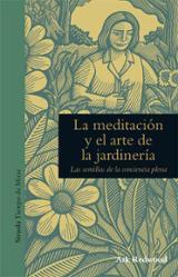 La meditación y el arte de la jardinería - Redwood, Ark