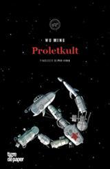 Proletkult - Ming, Wu