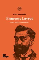 Francesc Layret. Vida, obra i pensament - Aragonés, Vidal