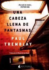 Una cabeza llena de fantasmas - Tremblay, Paul