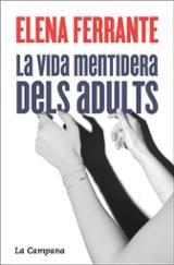 La vida mentidera dels adults - Ferrante, Elena