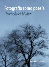 Fotografía como poesía - Raich Muñoz, Llorenç