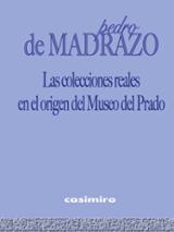 Las colecciones reales en el origen del Museo del Prado