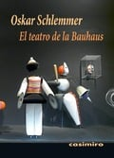 El teatro de la Bauhaus - Schlemmer, Oskar