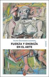 Fuerza y energía en el arte - Granados Loureda, Alina