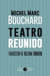 Teatro reunido - Bouchard, Michel Marc