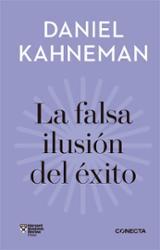 La falsa ilusión del éxito - Kahneman, Daniel