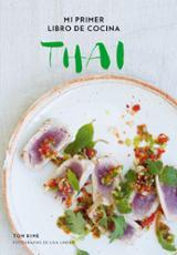 Mi primer libro de cocina thai - Kime, Tom