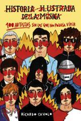 Historia ilustrada de la musica. 100 artistas sin los que no podr - Cavolo, Ricardo