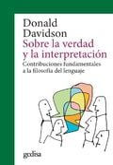 Sobre la verdad y la interpretación - Davidson, Donald