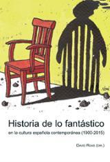 Historia de lo fantastico en la cultura española contemporánea (1 - Roas, David (dir.)