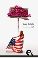 Una vida americana - Carballal, Lucia