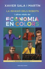 La invasió dels robots i altres relats de: Economia en colors (2a - Sala i Martín, Xavier