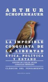La imposible conquista de la libertad. Ética, política y estado